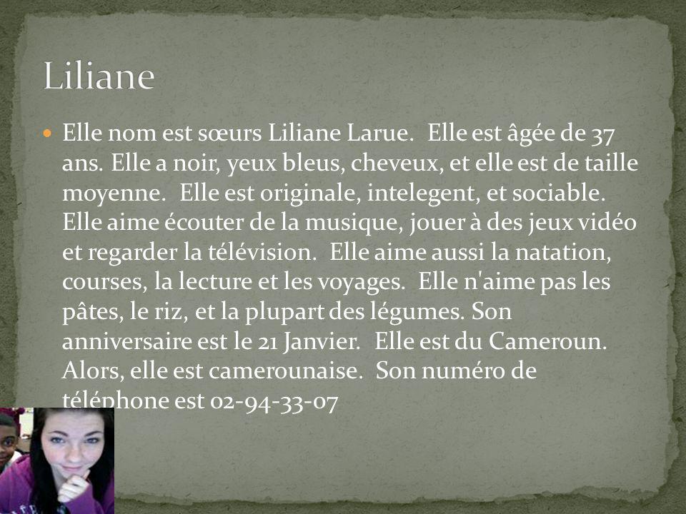Elle nom est sœurs Liliane Larue. Elle est âgée de 37 ans.
