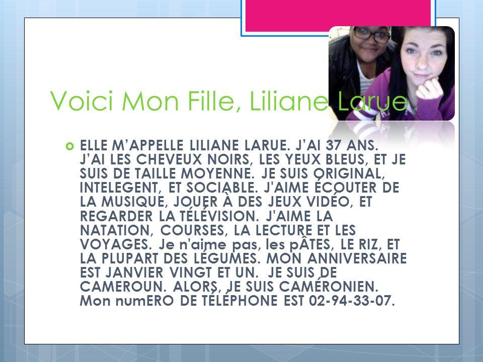Voici Mon Fille, Liliane Larue ELLE MAPPELLE LILIANE LARUE.