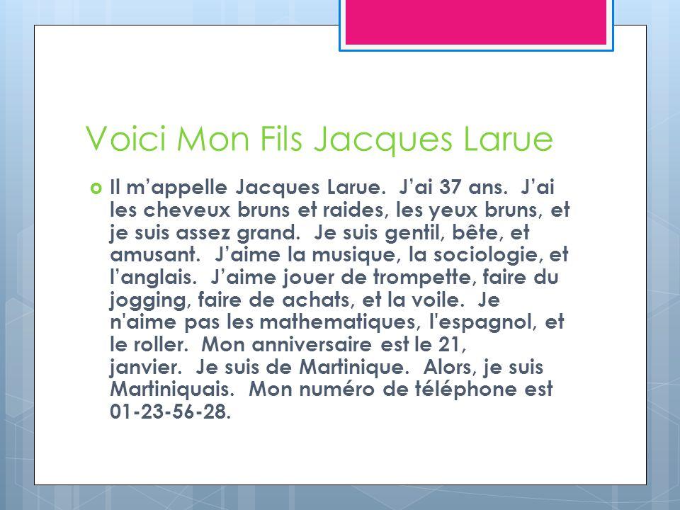 Voici Mon Fils Jacques Larue Il mappelle Jacques Larue.