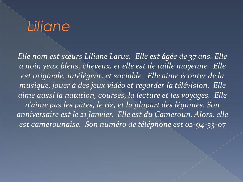 Elle nom est sœurs Liliane Larue.Elle est âgée de 37 ans.