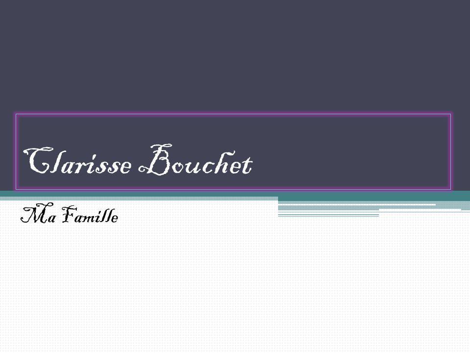 Clarisse Bouchet Ma Famille