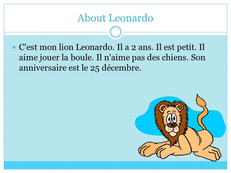 Le lion bavard Mon ourse sappelle Leonardo.