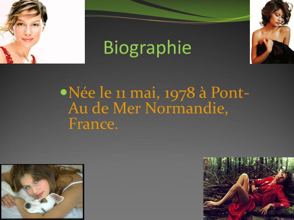 Biographie Née le 11 mai, 1978 à Pont- Au de Mer Normandie, France.