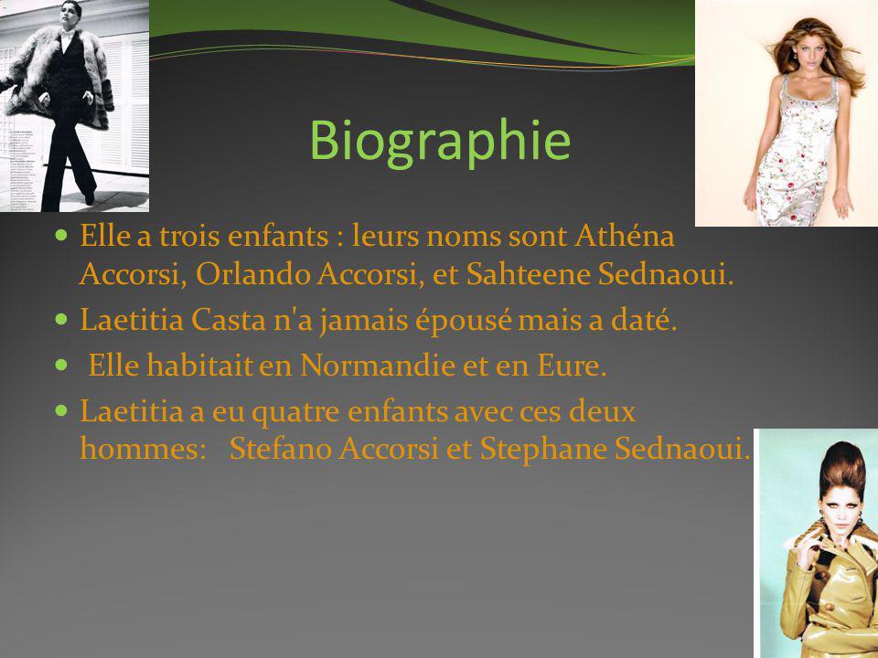 Biographie Elle a trois enfants : leurs noms sont Athéna Accorsi, Orlando Accorsi, et Sahteene Sednaoui. Laetitia Casta n'a jamais épousé mais a daté.
