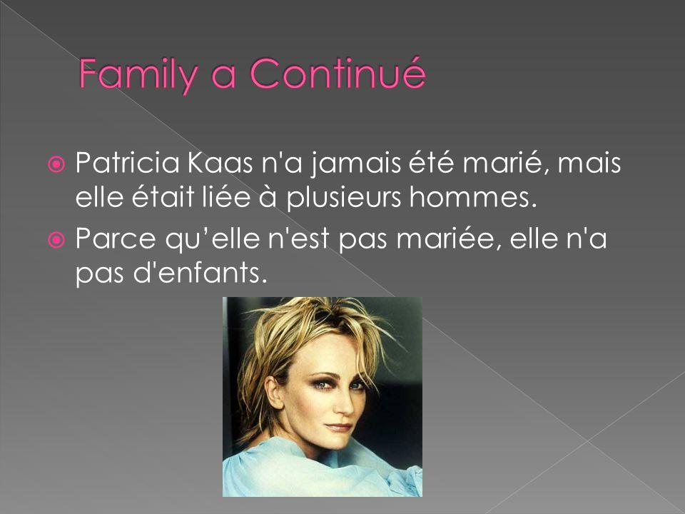 Patricia Kaas n'a jamais été marié, mais elle était liée à plusieurs hommes. Parce quelle n'est pas mariée, elle n'a pas d'enfants.