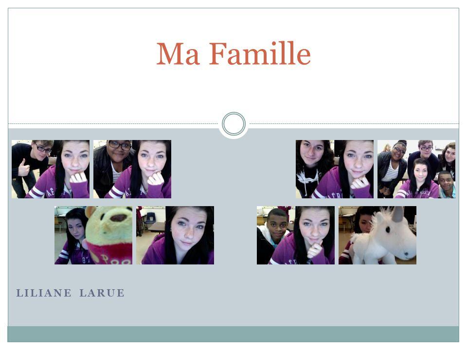 LILIANE LARUE Ma Famille