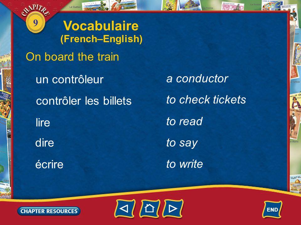 9 On board the train to answer répondre un arrêt un snack-bar au prochain arrêt a snack bar a stop at the next stop Vocabulaire (French–English)