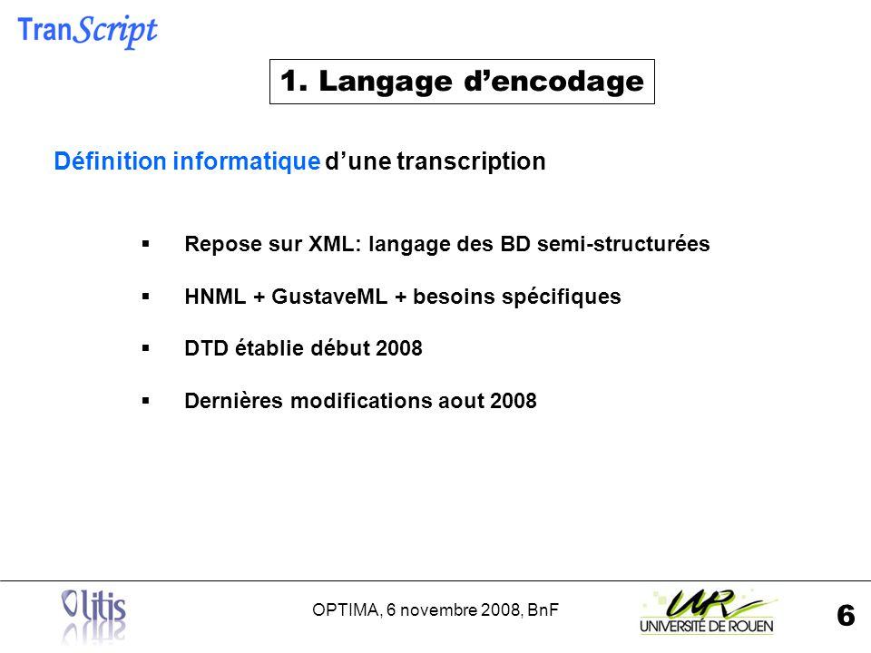 OPTIMA, 6 novembre 2008, BnF 7 Ajout interlinéaire : Flaubert - Proust Balise Interligne Elle permet d indiquer quel interligne est utilisé (Supérieur ou Inférieur).