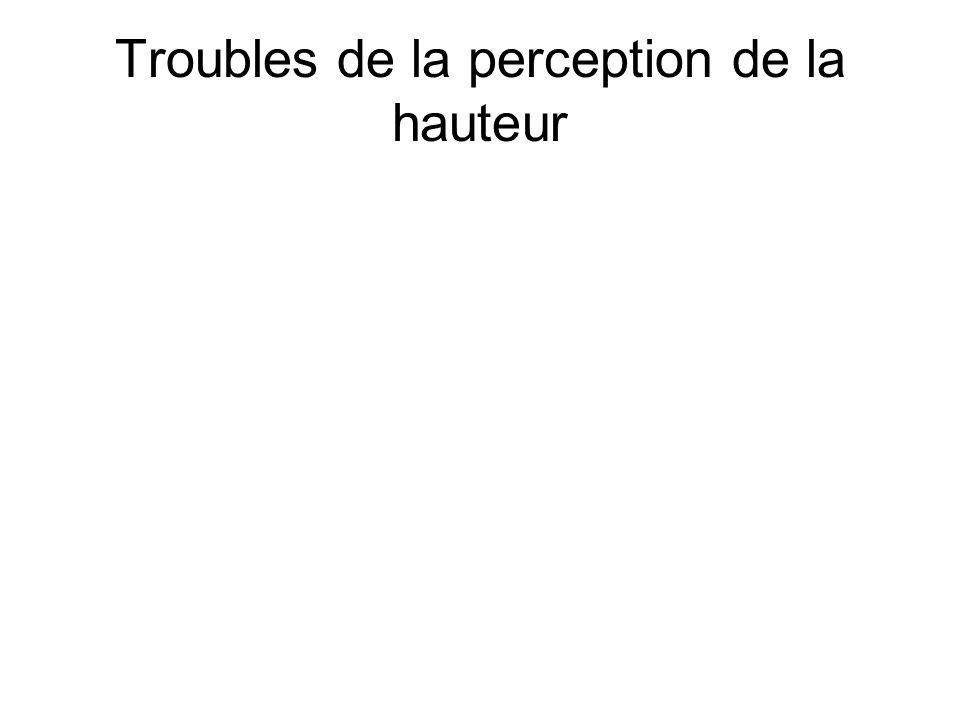 Troubles de la perception de la hauteur