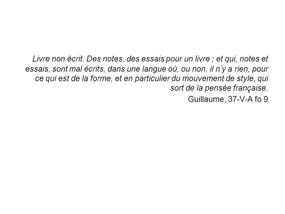 Le Fonds Gustave Guillaume Fondé par Roch Valin, légataire testamentaire, en 1974 Les manuscrits de G.