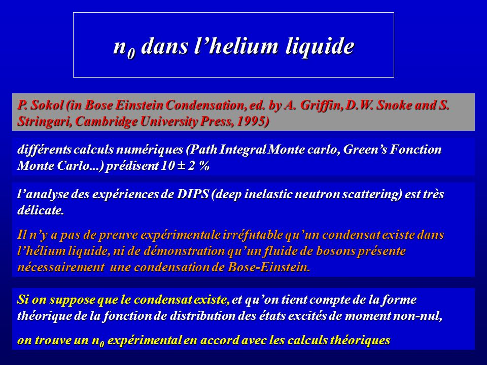 n 0 dans lhelium liquide P. Sokol (in Bose Einstein Condensation, ed. by A. Griffin, D.W. Snoke and S. Stringari, Cambridge University Press, 1995) di