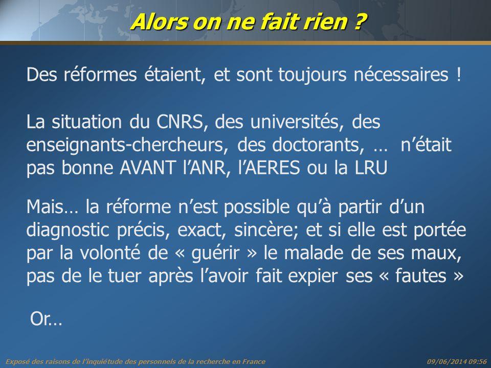 Exposé des raisons de linquiétude des personnels de la recherche en France 09/06/2014 09:57 Alors on ne fait rien .