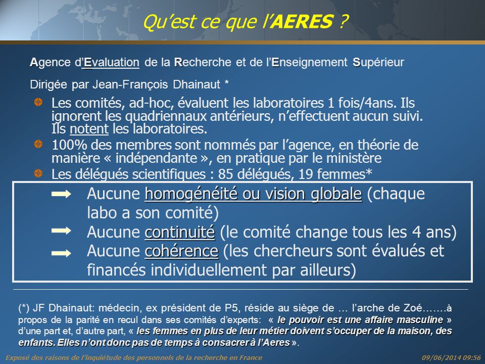 Exposé des raisons de linquiétude des personnels de la recherche en France 09/06/2014 09:57 Quest ce que lAERES .