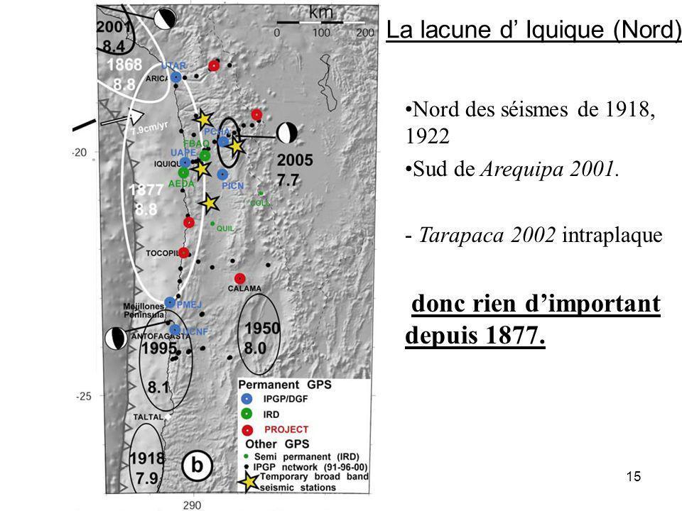 15 Nord des séismes de 1918, 1922 Sud de Arequipa 2001.