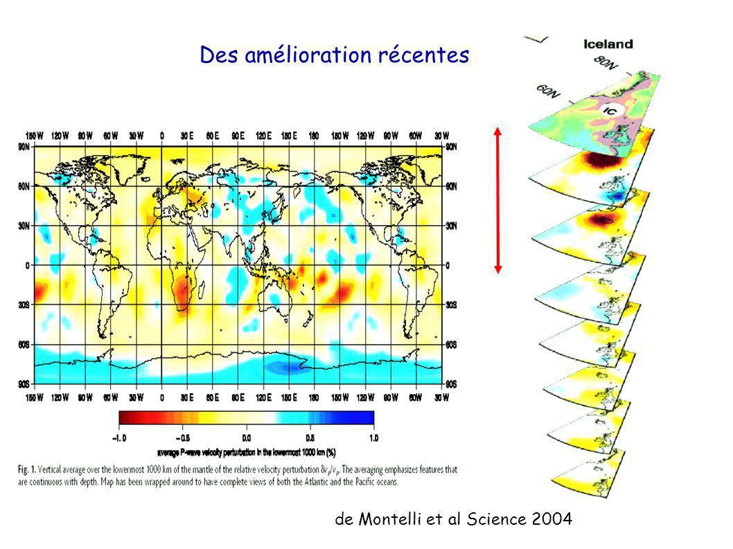 Des amélioration récentes de Montelli et al Science 2004