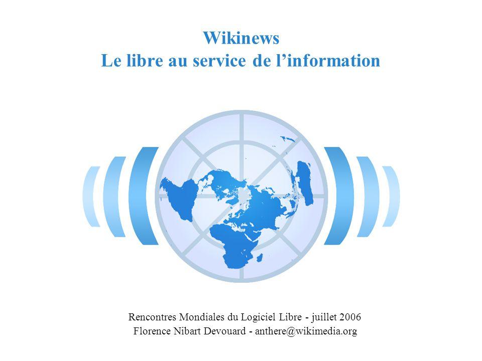 RMLL - Juillet 2006 - Florence Devouard Wikinews Le libre au service de linformation Rencontres Mondiales du Logiciel Libre - juillet 2006 Florence Nibart Devouard - anthere@wikimedia.org
