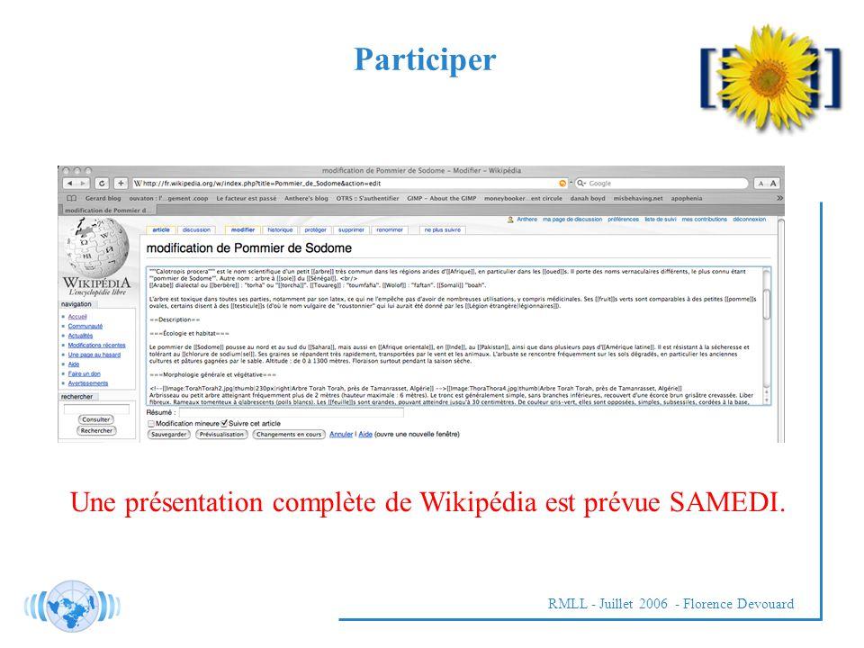 RMLL - Juillet 2006 - Florence Devouard Participer Une présentation complète de Wikipédia est prévue SAMEDI.