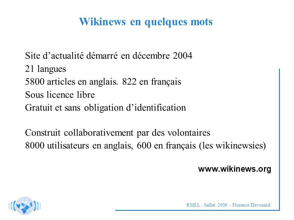 RMLL - Juillet 2006 - Florence Devouard Site dactualité démarré en décembre 2004 21 langues 5800 articles en anglais.