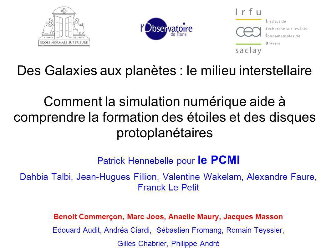 Des Galaxies aux planètes : le milieu interstellaire Comment la simulation numérique aide à comprendre la formation des étoiles et des disques protopl