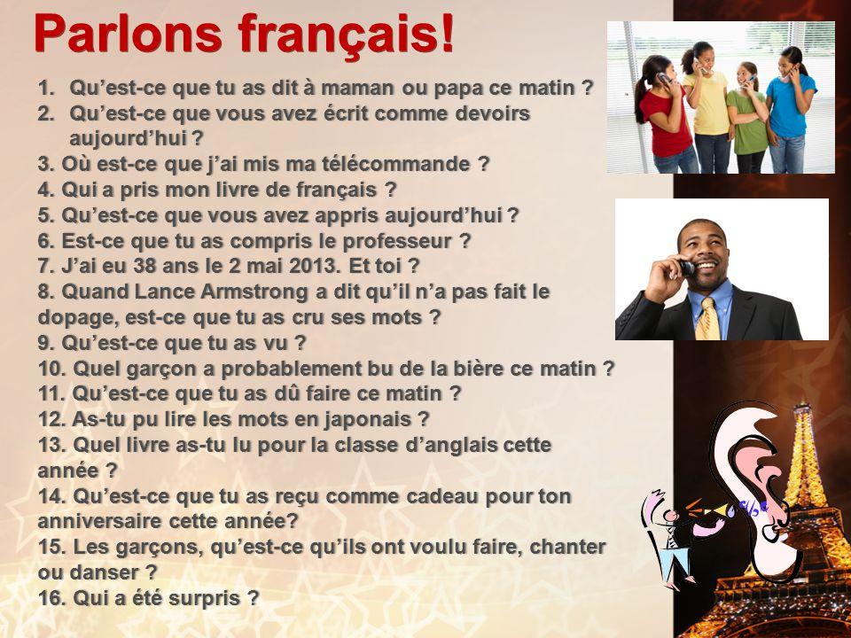 français 2 le 2-3 avril 2014 ActivitéClasseur RÉGIONS de la FRANCE : LAlsace-Lorraine (Petit Examen) I. La routine quotidienne: Modèles Oraux / Corrig