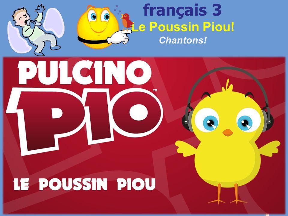 français 3 Le Poussin Piou! Chantons!