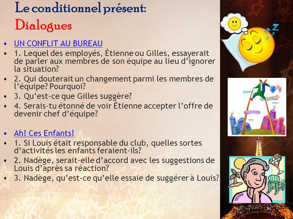 Le conditionnel présent: Dialogues UN CONFLIT AU BUREAU 1.