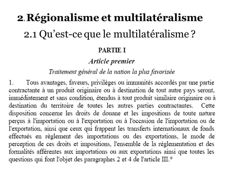 2. Régionalisme et multilatéralisme 2.1 Quest-ce que le multilatéralisme ?