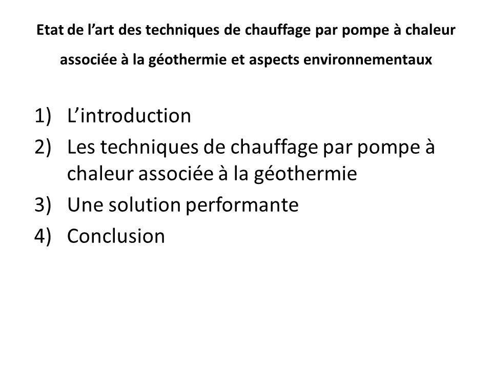 Etat de lart des techniques de chauffage par pompe à chaleur associée à la géothermie et aspects environnementaux 1)Lintroduction 2)Les techniques de