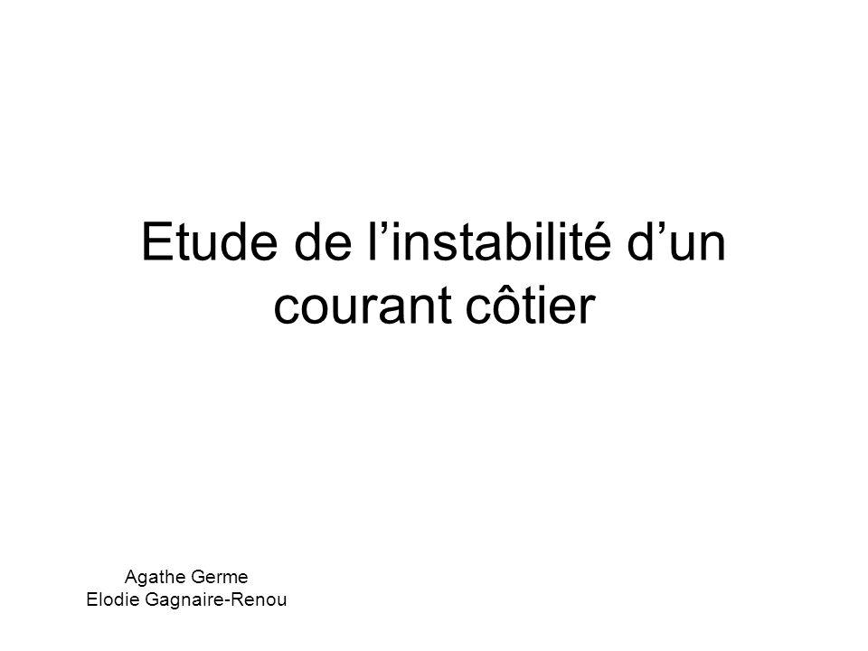 Etude de linstabilité dun courant côtier Agathe Germe Elodie Gagnaire-Renou