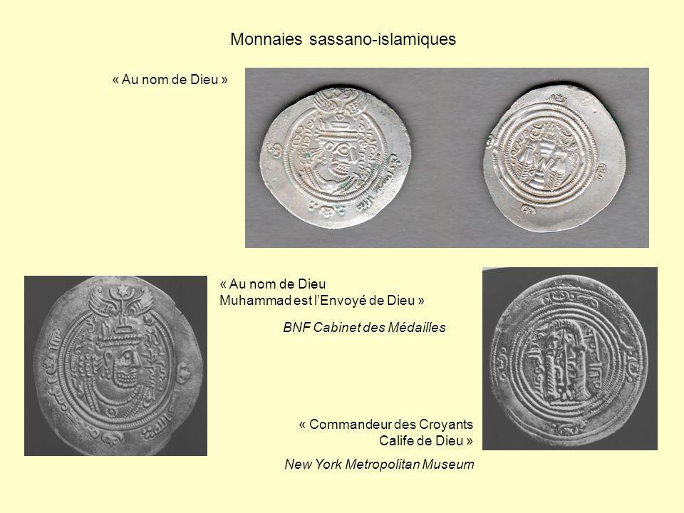 Monnaies sassano-islamiques « Au nom de Dieu » « Commandeur des Croyants Calife de Dieu » « Au nom de Dieu Muhammad est lEnvoyé de Dieu » BNF Cabinet