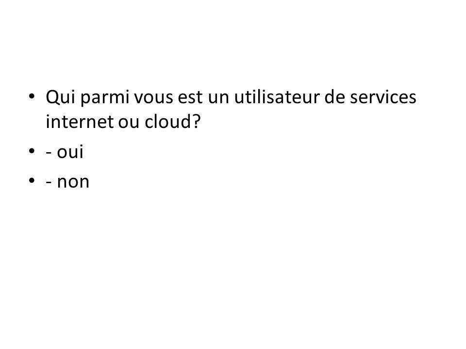 Qui parmi vous est un utilisateur de services internet ou cloud? 1 - oui 2 - non 86% 14%
