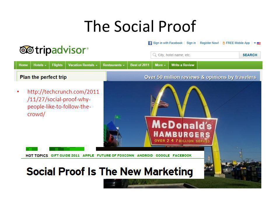 The Social Proof http://techcrunch.com/2011 /11/27/social-proof-why- people-like-to-follow-the- crowd/
