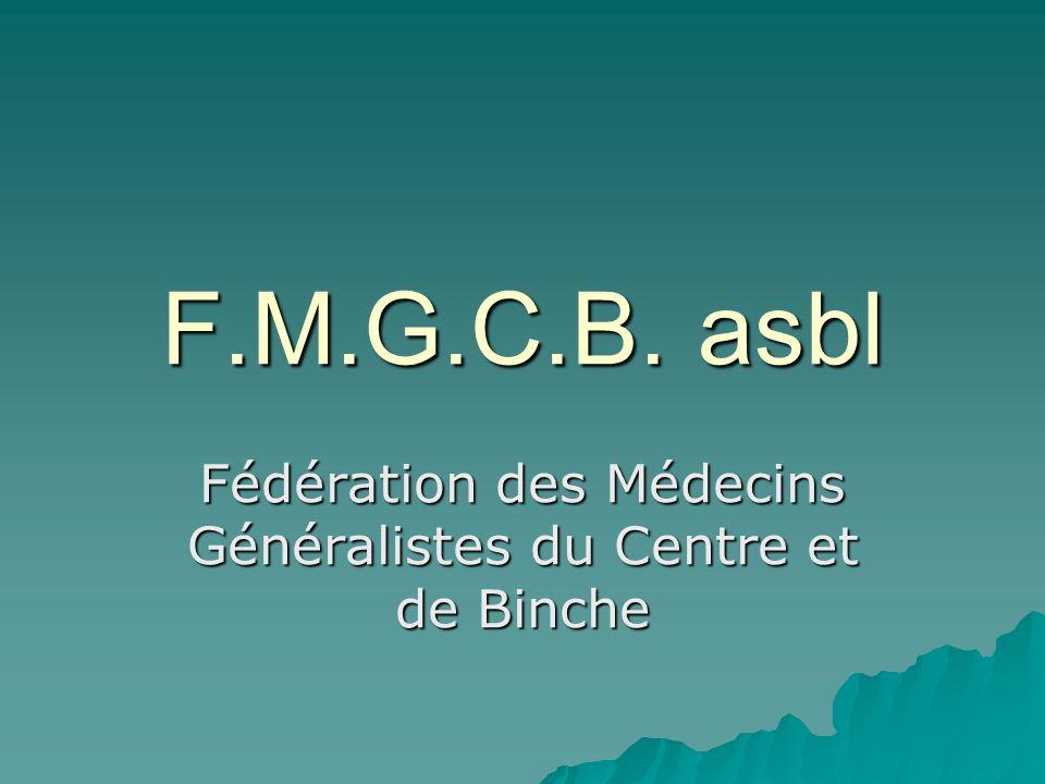 F.M.G.C.B. asbl Fédération des Médecins Généralistes du Centre et de Binche
