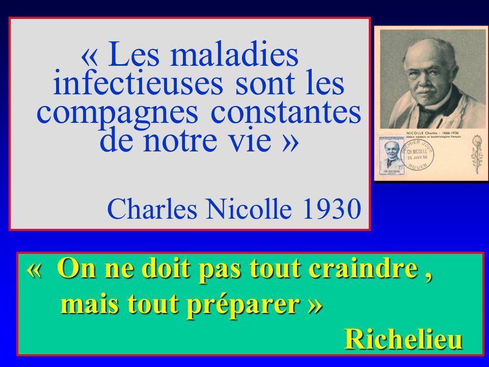 « On ne doit pas tout craindre, « On ne doit pas tout craindre, mais tout préparer » mais tout préparer » Richelieu Richelieu « Les maladies infectieu