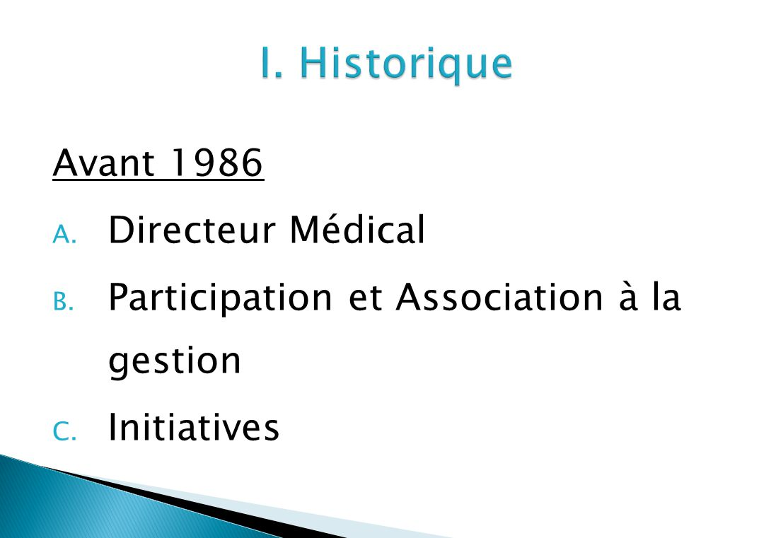 Avant 1986 A. Directeur Médical B. Participation et Association à la gestion C. Initiatives