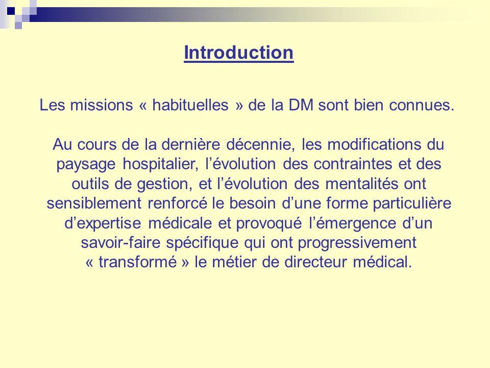 Introduction Les missions « habituelles » de la DM sont bien connues. Au cours de la dernière décennie, les modifications du paysage hospitalier, lévo