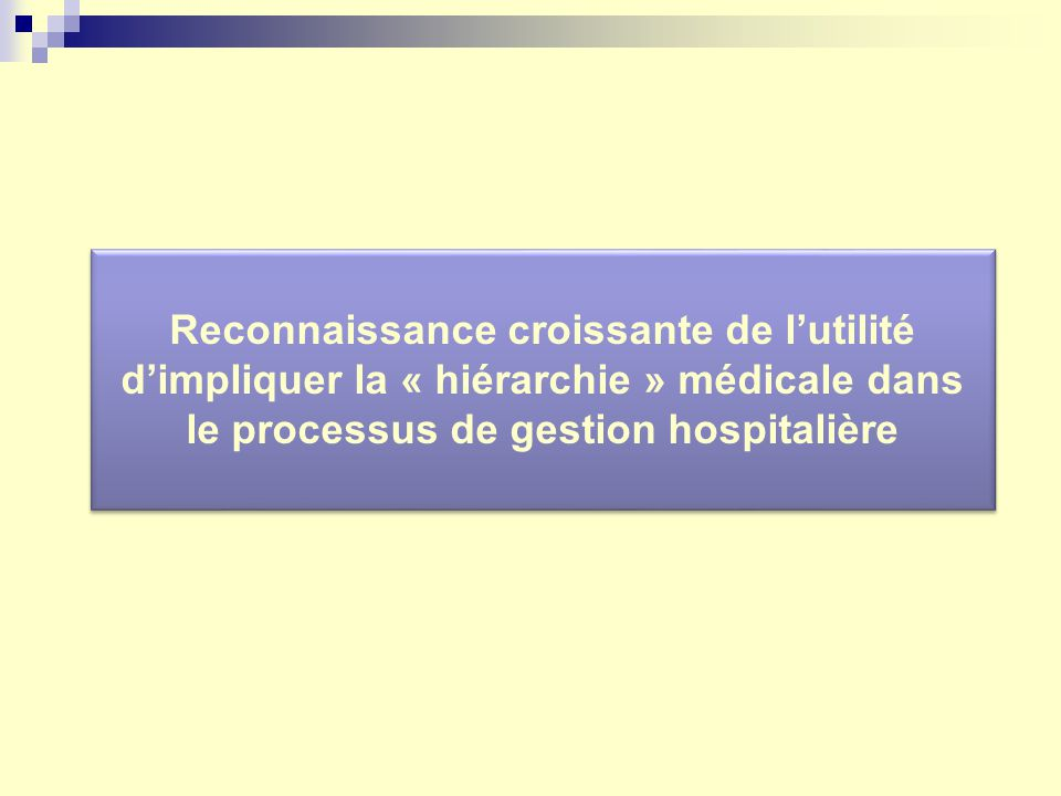 Reconnaissance croissante de lutilité dimpliquer la « hiérarchie » médicale dans le processus de gestion hospitalière