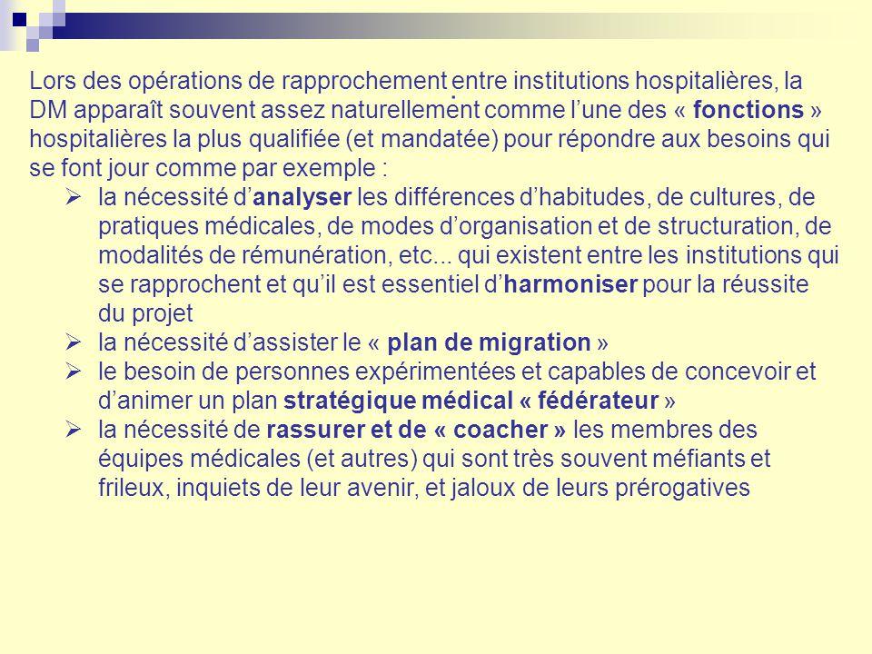 . Lors des opérations de rapprochement entre institutions hospitalières, la DM apparaît souvent assez naturellement comme lune des « fonctions » hospi