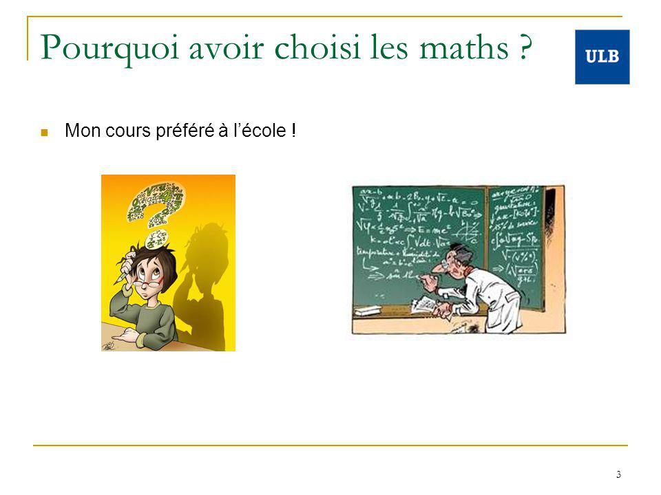 3 Pourquoi avoir choisi les maths ? Mon cours préféré à lécole !