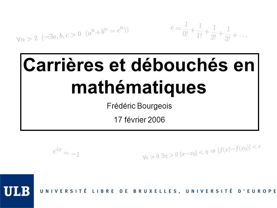 Quelques célèbres mathématiciens belges, issus de lULB Jean Bourgain Médaille Fields 1994 Pierre Deligne Médaille Fields 1978 Jacques Tits Prix Wolf 1993