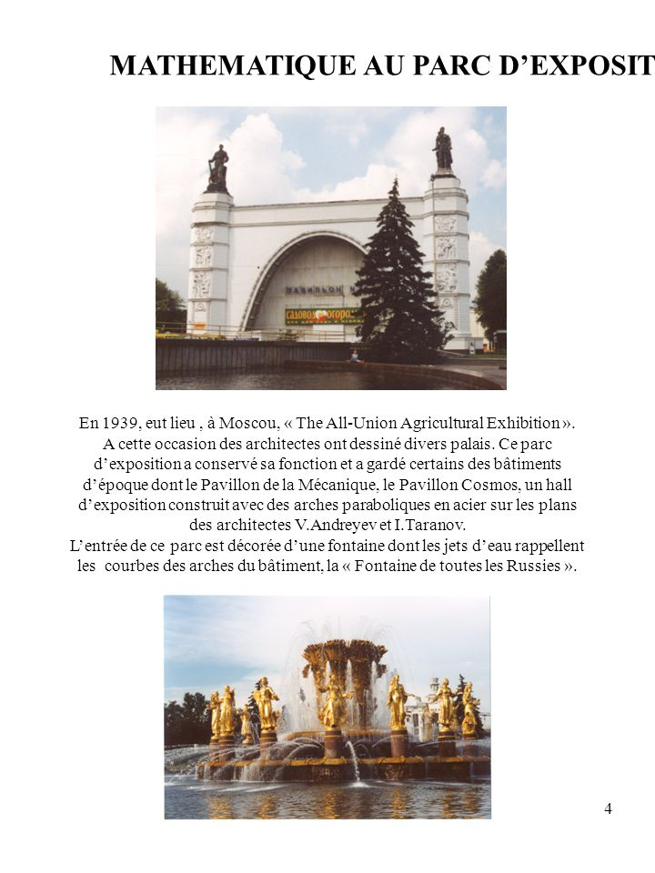 4 En 1939, eut lieu, à Moscou, « The All-Union Agricultural Exhibition ». A cette occasion des architectes ont dessiné divers palais. Ce parc dexposit