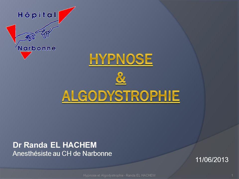 Dr Randa EL HACHEM Anesthésiste au CH de Narbonne Hypnose et Algodystrophie - Randa EL HACHEM1 11/06/2013