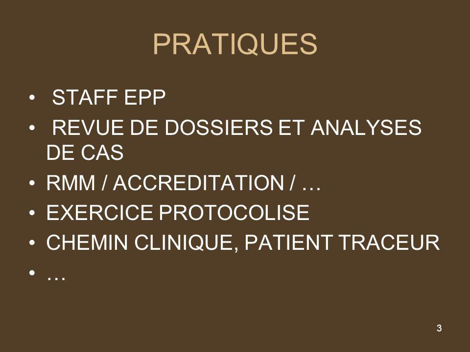 3 PRATIQUES STAFF EPP REVUE DE DOSSIERS ET ANALYSES DE CAS RMM / ACCREDITATION / … EXERCICE PROTOCOLISE CHEMIN CLINIQUE, PATIENT TRACEUR …