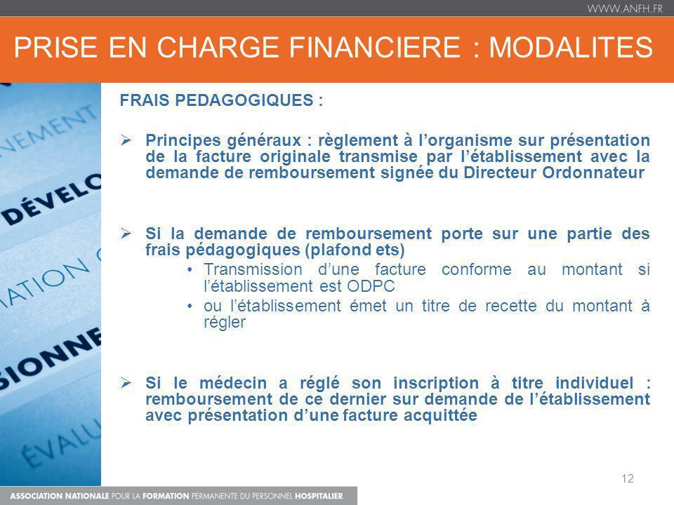 PRISE EN CHARGE FINANCIERE : MODALITES FRAIS PEDAGOGIQUES : Principes généraux : règlement à lorganisme sur présentation de la facture originale trans