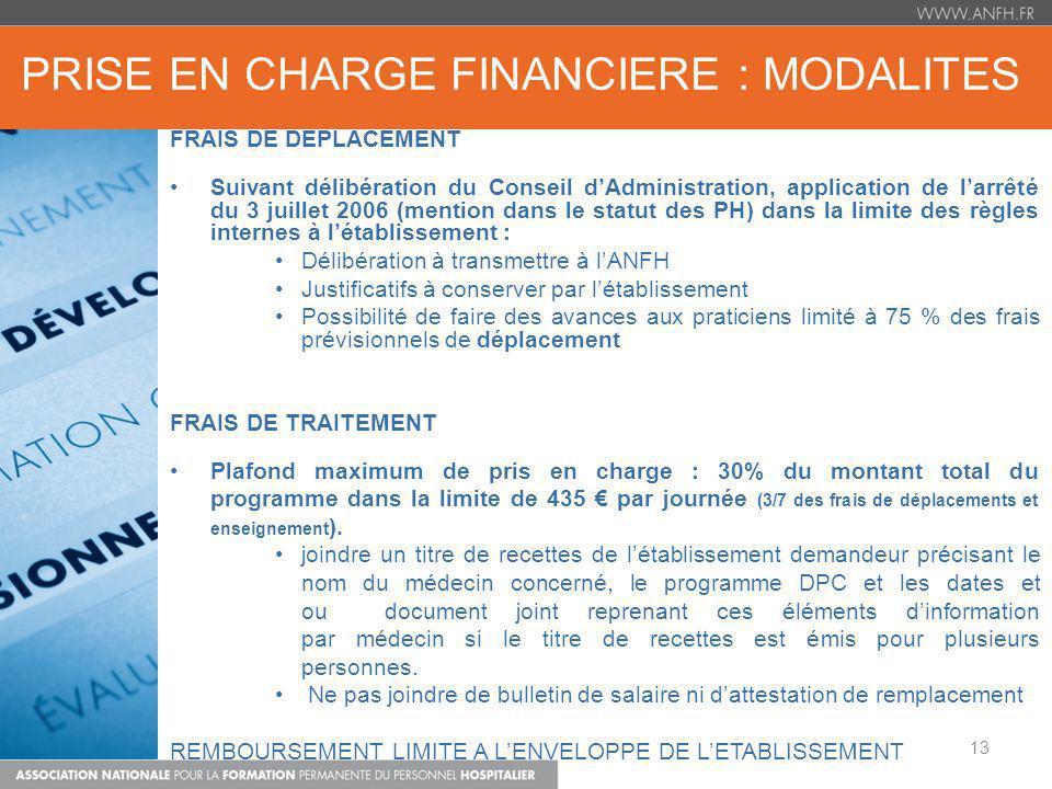 PRISE EN CHARGE FINANCIERE : MODALITES FRAIS DE DEPLACEMENT Suivant délibération du Conseil dAdministration, application de larrêté du 3 juillet 2006