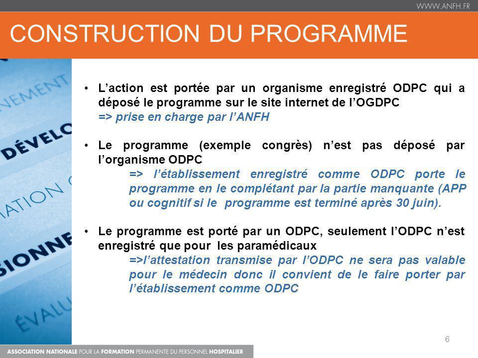 CONSTRUCTION DU PROGRAMME Laction est portée par un organisme enregistré ODPC qui a déposé le programme sur le site internet de lOGDPC => prise en cha