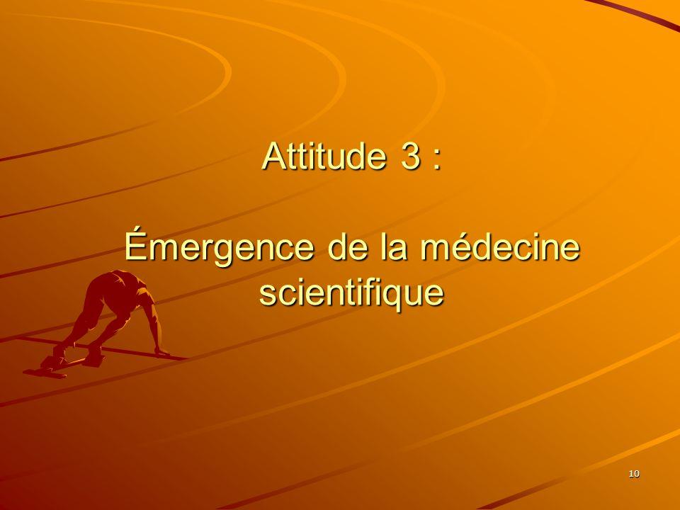 10 Attitude 3 : Émergence de la médecine scientifique