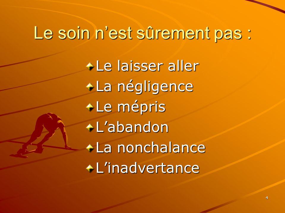 5 Évolution et soin Selon M.F COLLIERE 1.
