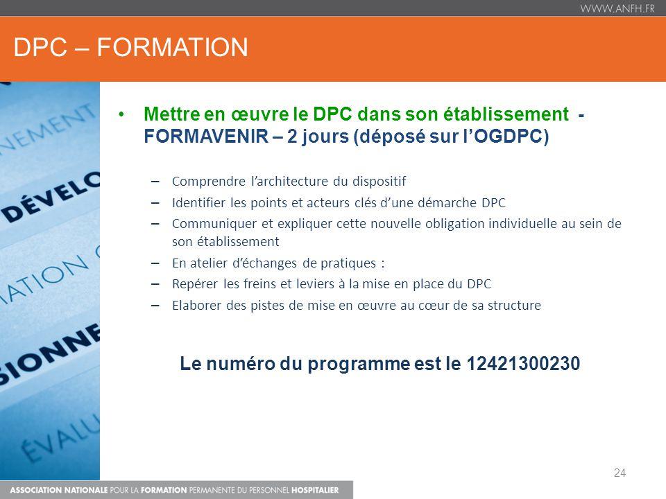 DPC – FORMATION Mettre en œuvre le DPC dans son établissement - FORMAVENIR – 2 jours (déposé sur lOGDPC) – Comprendre larchitecture du dispositif – Id