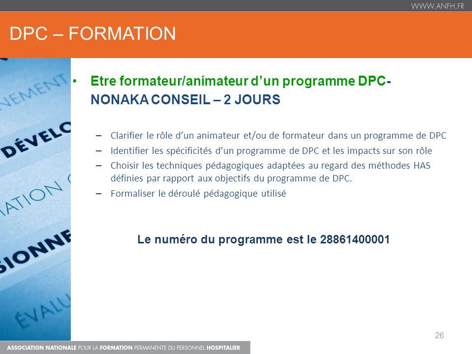 DPC – FORMATION Etre formateur/animateur dun programme DPC- NONAKA CONSEIL – 2 JOURS – Clarifier le rôle dun animateur et/ou de formateur dans un prog
